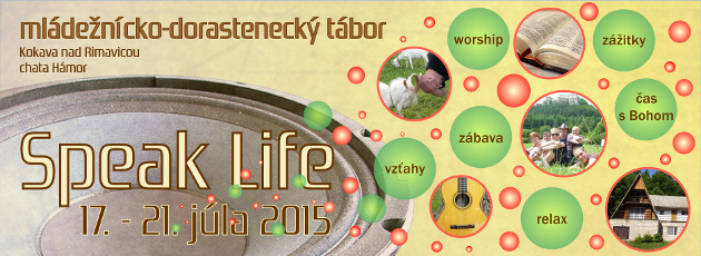 Speak Life – mládežnícko-doratenecký tábor 2015