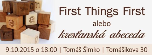 First thing first, alebo kresťanská abeceda – 9.10.2015