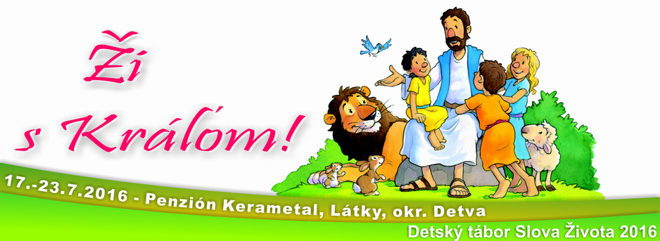 Ži s Kráľom! – detský tábor 2016