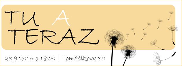 TU a TERAZ – 23.9.2016