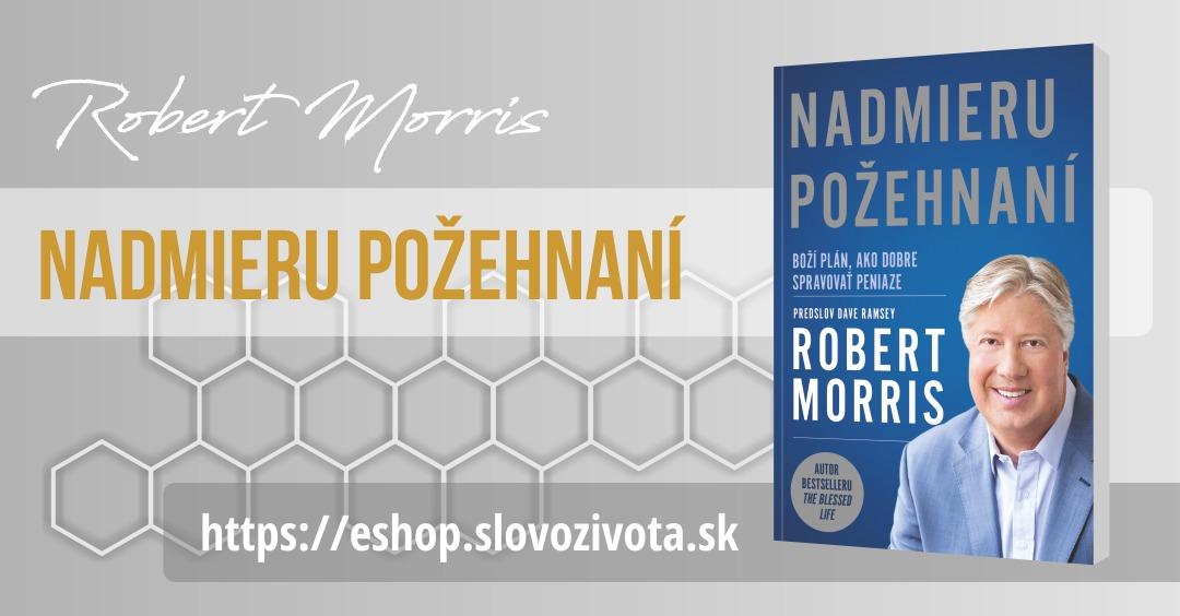 Robert Morris – Nadmieru požehnaní